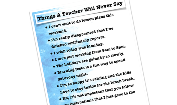 Things A Teacher Will Never Say